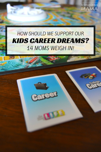 How Should We Support our Kids Career Dreams - Inspired by The Game of Life at B-Inspired Mama