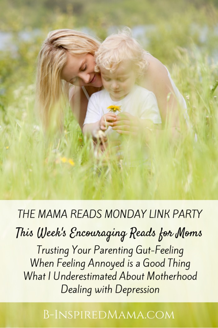 Mama Reads Monday - A Gut-Feeling, Depression, and More - Quick and Encouraging Reads for Moms at B-Inspired Mama