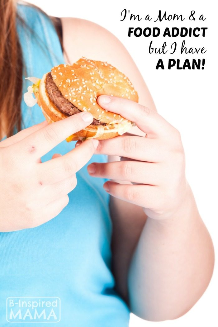 My Food Addiction Story and Battle Plan - B-Inspired Mama