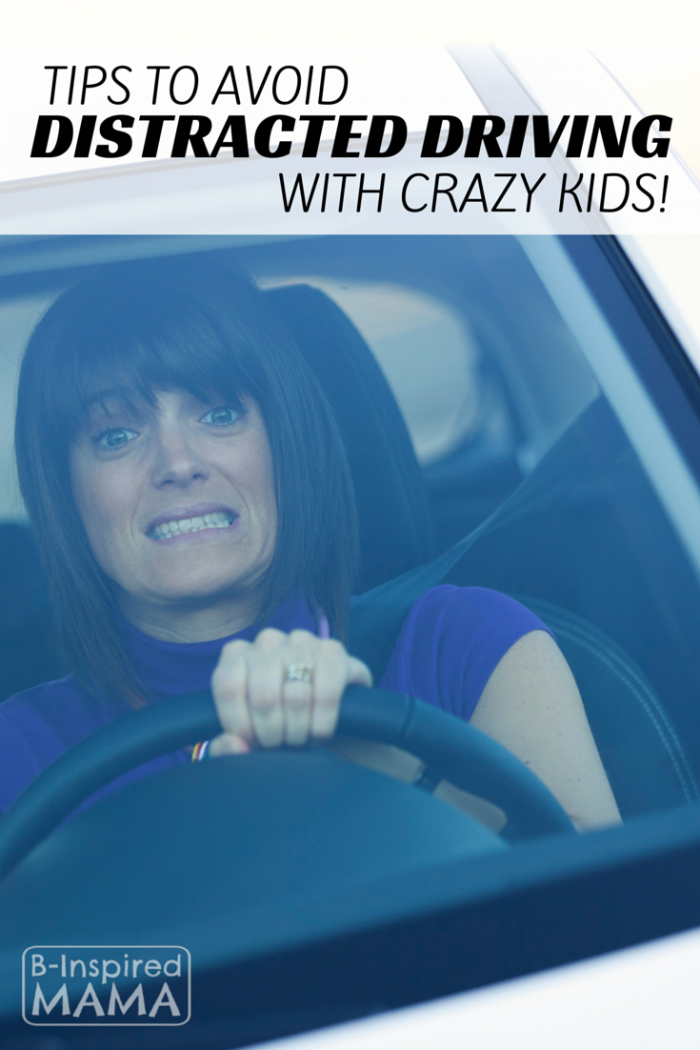 Tips to Avoid Distracted Driving - with Crazy Kids - at B-Inspired Mama