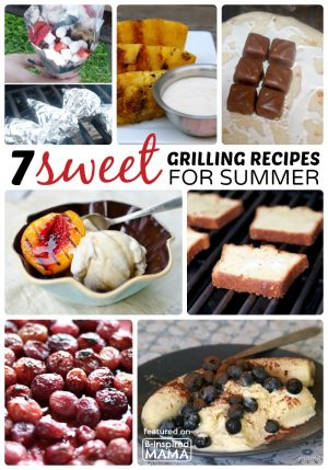 7 Sweet Grilling Recipes - Perfect for Summer - at B-Inspired Mama