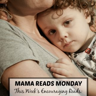 Mama Reads Monday - Encouraging and Quick Reads for Busy Moms - This Week - Messing Up, Fear Based Parenting, and MORE - B-Inspired Mama