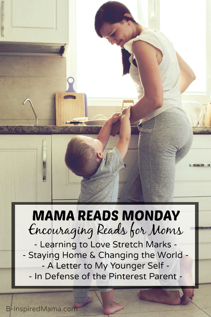 Mama Reads Monday - Encouraging Reads for Busy Moms - Stretch Marks, Staying Home, and More