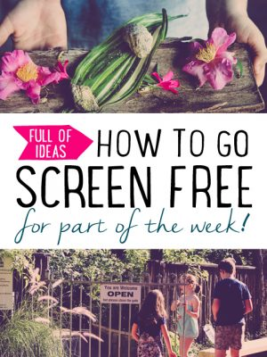 How to Go Screen Free
