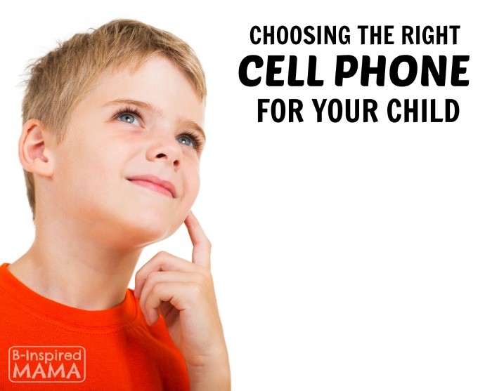 When Should Kids Get Cell Phones - And Choosing the Right One - B-Inspired Mama