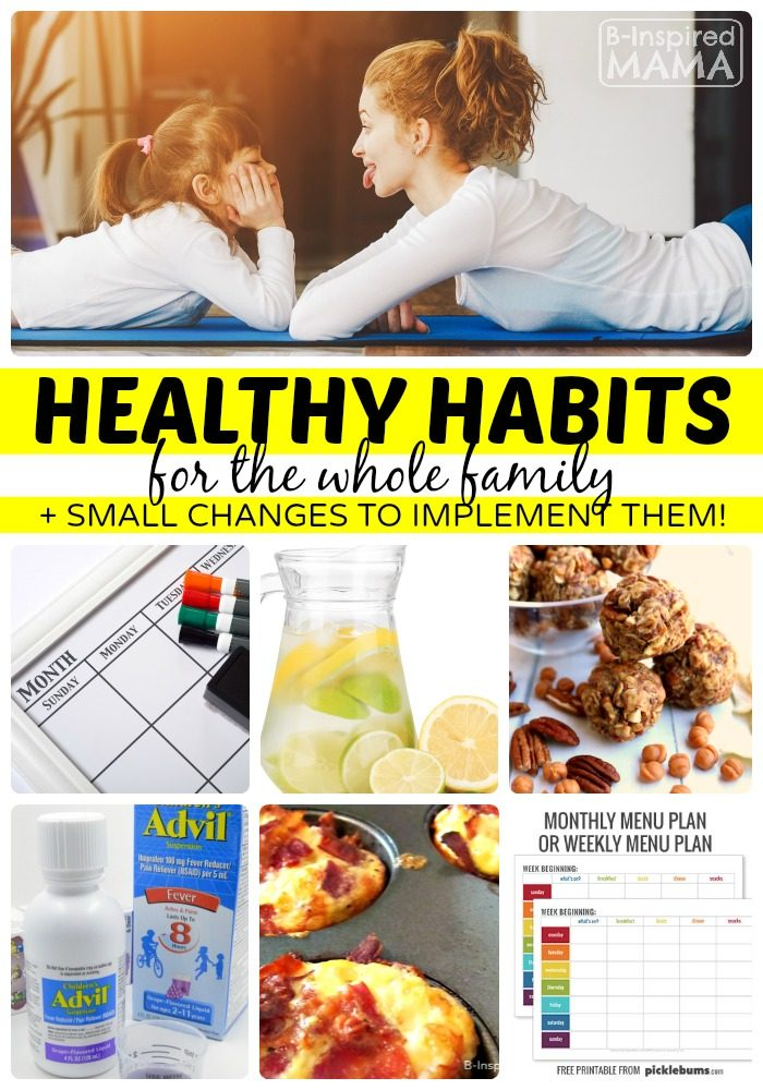 Healthy Habits for Families - Perfect for the New Year + How I Plan to Implement Them - at B-Inspired Mama