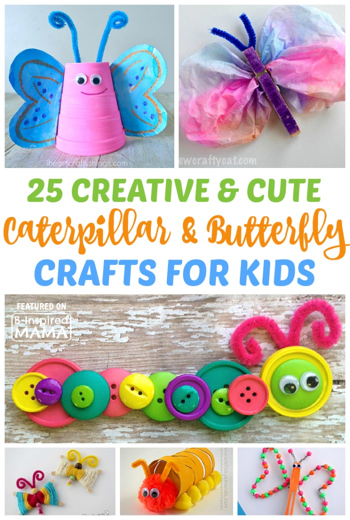 25 Creative and Cute Caterpillar and Butterfly Crafts for Kids - Perfect for a Spring Preschool Theme - at B-Inspired Mama