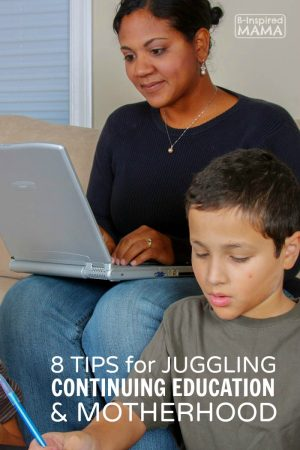 8 Tips - From a Mom Who's Been There - for Juggling Continuing Education and Motherhood - at B-Inspired Mama