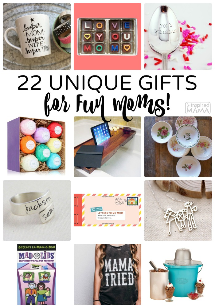22 Unique Gifts For Fun Moms A 2016 Mother S Day Gift Guide From B