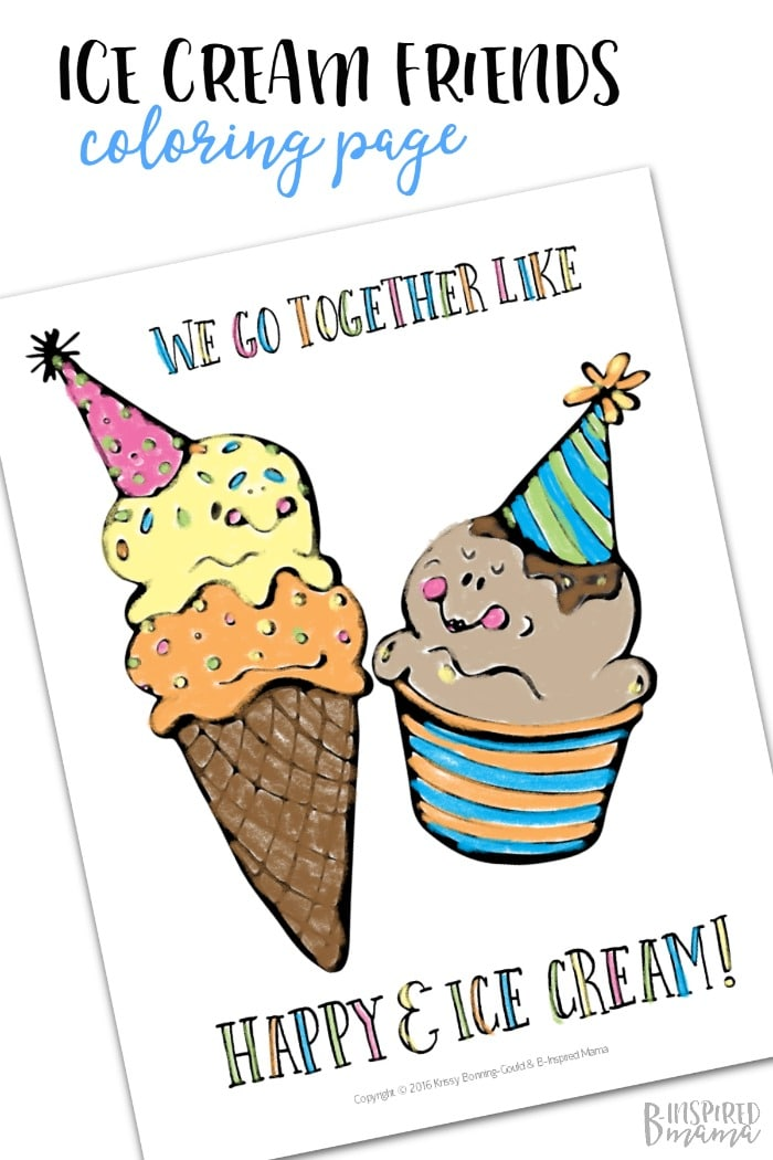Happy Ice Cream Coloring Page - We go together like happy and ice cream - A Free Printable from B-Inspired Mama