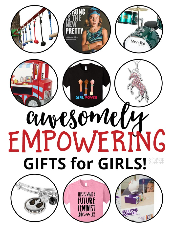 Awesomely Empowering Gifts for Girls - A B-Inspired Gift Guide