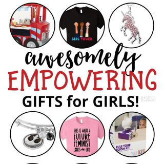 Awesome Empowering Gifts for Girls - A B-Inspired Mama Gift Guide