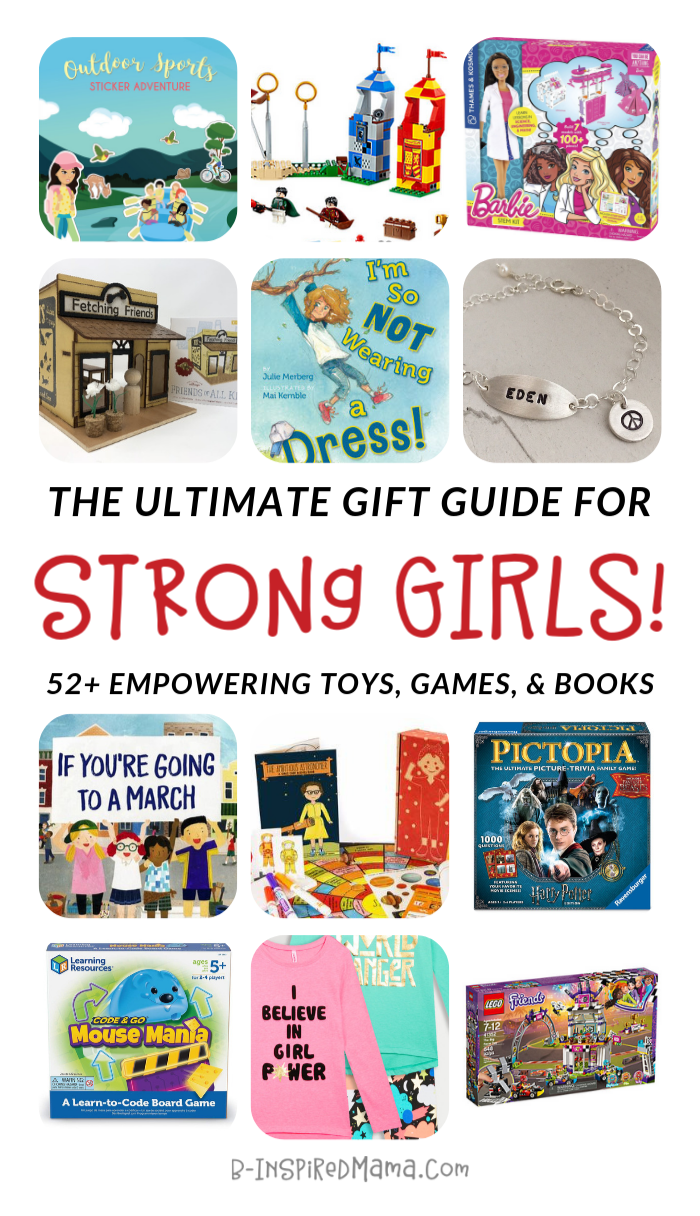 The Ultimate Guide of Empowering Gifts for Girls - at B-Inspired Mama