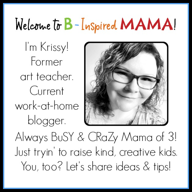 Welcome - from Krissy of B-Inspired Mama