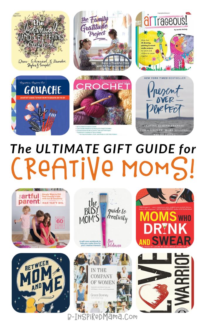 The ULTIMATE Gift Guide for Creative Moms - with awesome book gifts mom will love!