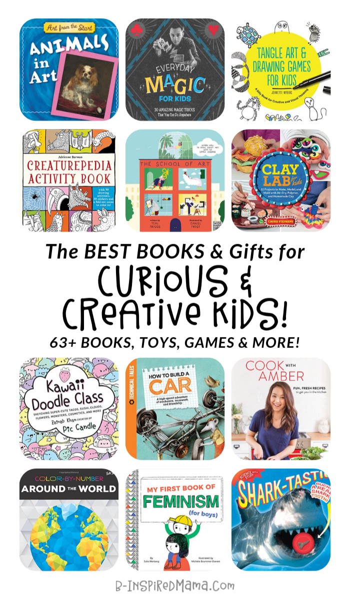 The Ultimate Gift Guide for Curious Creative Kids - Including tons of children's books and activity books - at B-Inspired Mama